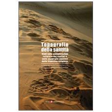 Topografie della santit�. Studi sulle simbolizzazioni religiose dei confini e sulla geografia politica delle tradizioni religiose