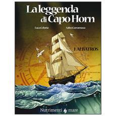 Albatros. La leggenda di Capo Horn. Vol. 1