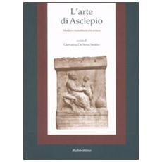 L'arte di Asclepio. Medicina e malattie in età antica