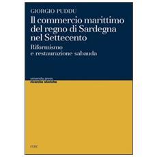 Il commercio marittimo del regno di Sardegna nel Settecento. Riformismo e restaurazione sabauda