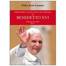 Dizionario antologico dottrinale di Benedetto XVI. Vol. 2: M-V