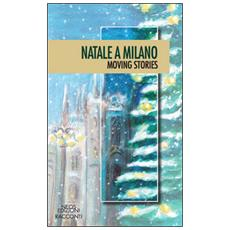 Natale a Milano. Moving stories