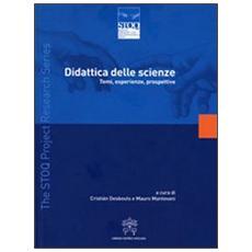 Didattica delle scienze. Temi, esperienze, prospettive