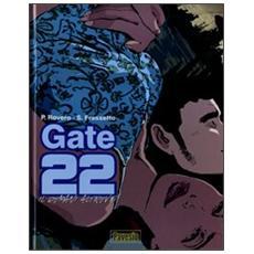 Domani altrove. Gate 22 (Il) . Vol. 1 Il domani altrove. Gate 22