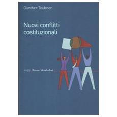 Nuovi conflitti costituzionali. Norme fondamentali dei regimi transnazionali