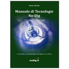 Manuale di tecnologie no-dig. Le tecniche, le metodologie di progetto e di calcolo. Guida per studenti