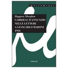 Gabriele D'Annunzio nelle lettere a Giancarlo Maroni (1936)