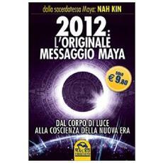 2012 - L'Originale Messaggio Maya (Nah Kin)