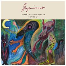 """Myrninerest - """"jhonn"""", Uttered Babylon"""