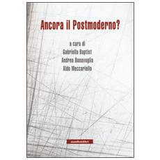 Ancora il postmoderno?