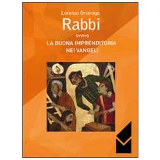 Rabbi ovvero la buona imprenditoria nei vangeli
