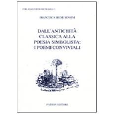 Rivista pascoliana. Vol. 5: Dall'antichità alla poesia simbolista. I poemi conviviali.