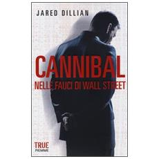 Cannibal. Nelle fauci di Wall Street