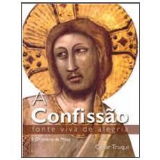 La confessione. Sorgente viva di gioia. Ediz. portoghese