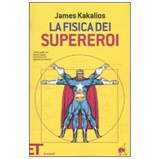 La fisica dei supereroi