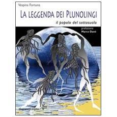 La leggenda dei Plunolingi. Il popolo del sottosuolo