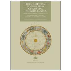 The «Christian topography» of Kosmas Indikopleustes. Firenze, Biblioteca medicea Laurenziana Plut. 9.28