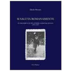 Si saluta romanamente. Il fascismo e le due guerre a Magnacavallo (1913-1945)