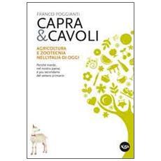 Capra & cavoli. Agricoltura e zootecnica nell'Italia di oggi. Perché niente, nel nostro paese, è più secondario del settore primario