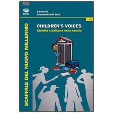 Children's voices. Etnicità e bullismo nella scuola