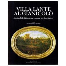 Villa Lante al Gianicolo. Storia della fabbrica e cronaca degli abitatori