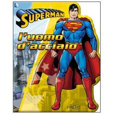 L'uomo d'acciaio. Superman