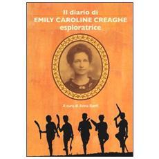 Il diario di Emily Caroline Creaghe. Esploratrice