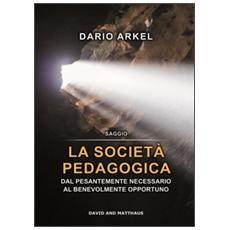 La società pedagogica. Dal pesantemente necessario al benevolmente opportuno