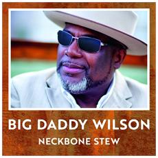 Wilson Big Daddy - Neckbone Stew