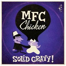 Mfc Chicken - Solid Gravy