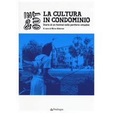 La Cultura In Condominio. Diario Di Un Festival Nelle Periferie Cittadine