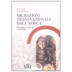 Migrazioni trasnazionali dall'Africa. Etnografie multilocali a confronto