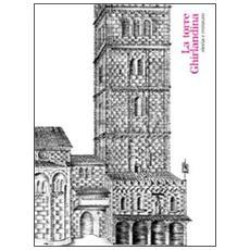 La torre Ghirlandina. Storia e restauro. Ediz. italiana e inglese. Con CD-ROM