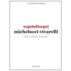 Segni e disegni Michelucci Vivarelli. Due artisti toscani