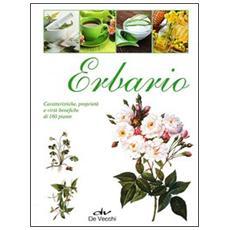 Erbario. Caratteristiche, proprietà e virtù benefiche di 160 piante