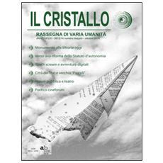 Il cristallo. Rassegna di varia umanità. Ediz. italiana, inglese, francese e tedesca