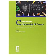 Comunicare l'universit� di Firenze. Percorsi, sperimentazioni e prospettive