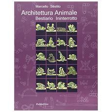Architettura animale. Bestiario interrotto