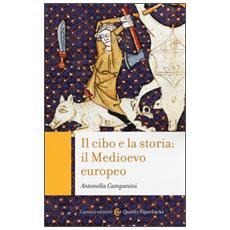 Il cibo e la storia: il Medioevo europeo