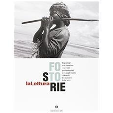 La Lettura. Fotostorie. Ediz. illustrata