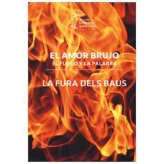 El Amor Brujo. El Fuego E La Palabra. La Fura Dels Baus