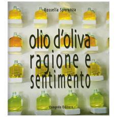 Olio d'oliva. Ragione e sentimento