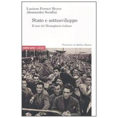 Stato e sottosviluppo. Il caso del Mezzogiorno italiano
