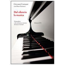 Dal silenzio la musica. Il pianoforte e la costruzione interiore del pezzo musicale