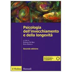 Psicologia dell'invecchiamento e della longevit�. Con e-book