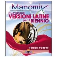 Nuovissime versioni latine per il biennio. Con traduzione