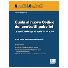Guida al nuovo Codice dei contratti pubblici. Le novità del D. lgs. 18 aprile 2016, n. 50