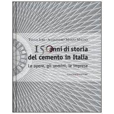 150 anni di storia del cemento in Italia. Le opere, gli uomini, le imprese
