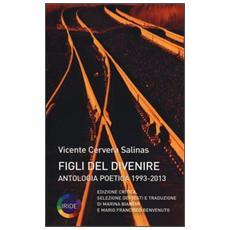 Figli del divenire. Antologia poetica (1993-2013)