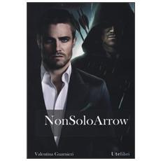Non solo Arrow